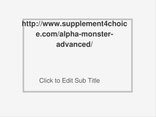 http://www.supplement4choice.com/alpha-monster-advanced/