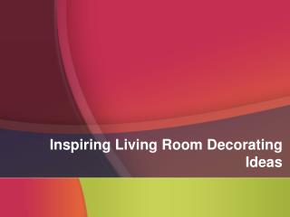 The Interior Gallery | Room Decorating Ideas