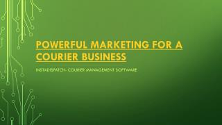 Powerful Marketing for a CourierBusiness