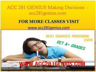 ACC 281 GENIUS Making Decisions- acc281genius.com