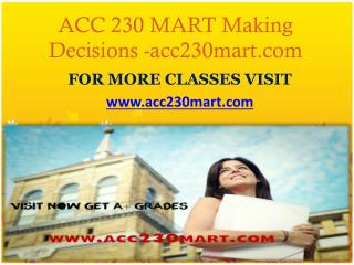 ACC 230 MART Making Decisions -acc230mart.com