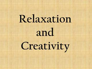 Relaxation and Creativity