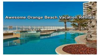 Most Elegant Orange Beach Vacation Rentals