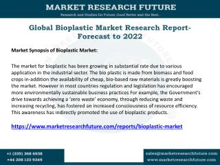 Bioplastic Market Dynamics, Top Manufacturers Analysis, Consumption and Demand, Forecast to 2022