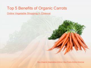 Top 5 Health Benefits of Organic Carrot