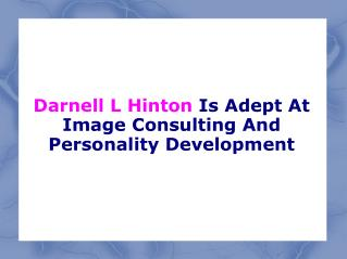Darnell L Hinton Is Adept At Image Consulting And Personality Development