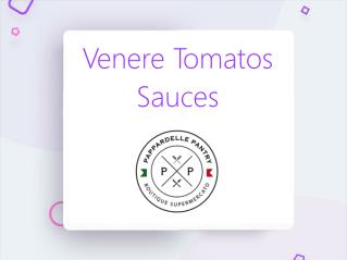 Venere Tomatoes Sauces - Pantry of Pappardelle