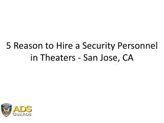 5 Reasons To Have a Security Guard in the Theaters