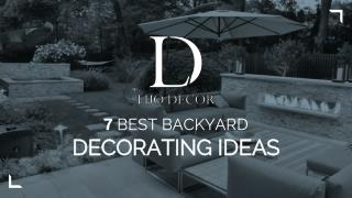 7 Best Backyard Decorating Ideas