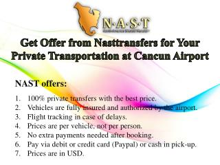 Get Offer from Nasttransfers for Your Private Transportation At Cancun Airport