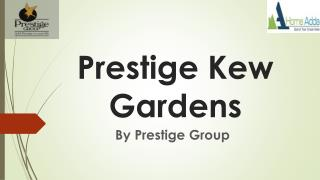Prestige Kew Gardens East Bangalore