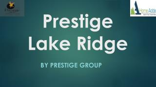 Prestige Lake Ridge South Bangalore