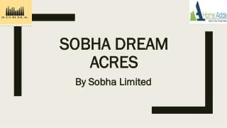 Sobha Dream Acres Panathur Road East Bangalore