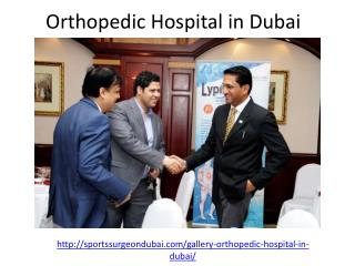 Hire one of the best orthopedic hospital in Dubai