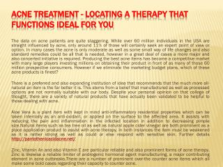 Acne Treatment - Locating a Therapy That Functions Ideal for You