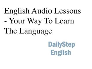 English audio lessons - your way to learn the language