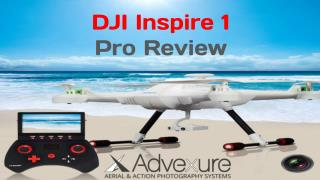 DJI Inspire 1 Features and Reviews