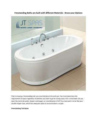 Freestanding Baths are built with different Materials