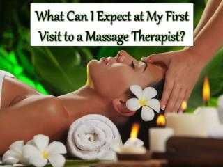 What Can I Expect at My First Visit to a Massage Therapist?