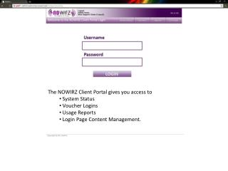 The NOWIRZ Client Portal gives you access to   System Status  Voucher Logins  Usage Reports  Login Page Content Manageme