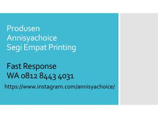 0812 8443 4031, Grosir Segi Empat Printing Annisyachoice