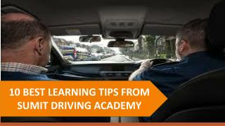 10   Best Learning Tips From Sumit Driving Academy