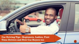 Car Driving Tips : Beginners, Ladies, First Time Drivers and New Car Buyers too