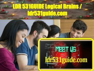 LDR 531 GUIDE Logical Brains / ldr531guide.com