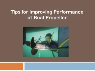 Tips for Improving Performance of Boat Propeller