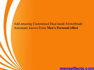 Add amazing Customized Dual mode Switchblade Automatic knives from Men's Personal Effect