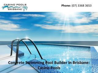 Concrete Swimming Pool Builder In Brisbane: Casino Pools