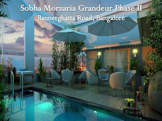 Call: ( 91) 9953 5928 48 | Sobha Morzaria Grandeur Phase II, Bangalore