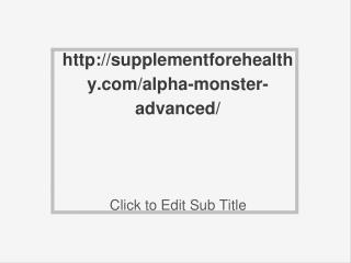 http://supplementforehealthy.com/alpha-monster-advanced/