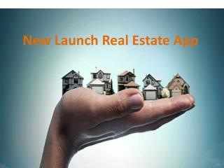new launch real estate apps