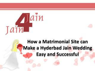 How a Matrimonial Site can Make a Hyderbad Jain Wedding Easy and Successful