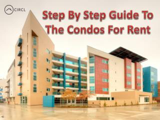 Step By Step Guide To The Condos For Rent