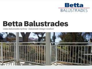 Betta Balustrades - Glass Balustrades Sydney