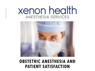 Obstetric Anesthesia and Patient Satisfaction