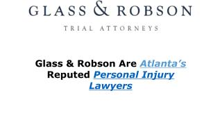 Glass & Robson Are Atlanta's Reputed Personal Injury Lawyers