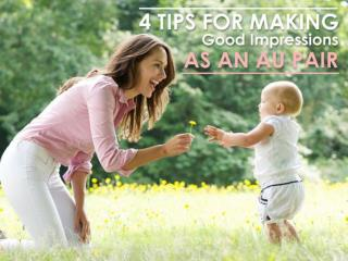 4 Tips for Making Good Impressions as an Au Pair