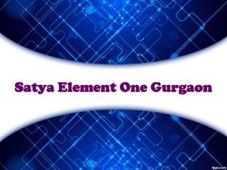 Satya Element One Gurgaon @ 9250933111