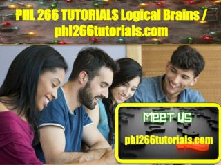PHL 266 TUTORIALS Logical Brains/phl266tutorials.com