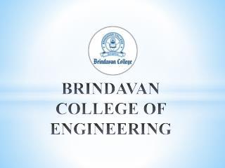 BRINDAVAN COLLEGE OF ENGINEERING
