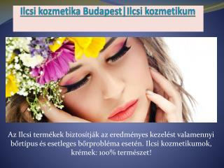 Ilcsi kozmetika Budapest