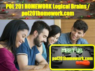 POL 201 HOMEWORK Logical Brains/pol201homework.com