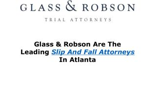 Glass & Robson Are The Leading Slip And Fall Attorneys In Atlanta