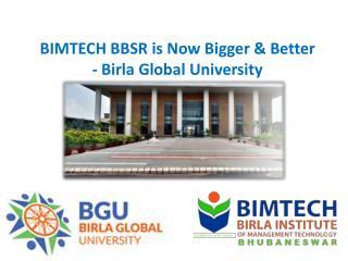 BIMTECH BBSR is Now Bigger & Better - Birla Global University