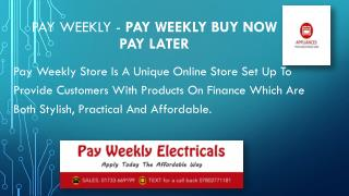 Pay weekly - Pay weekly Buy Now Pay Later