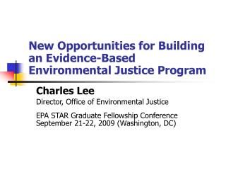 New Opportunities for Building an Evidence-Based Environmental Justice Program
