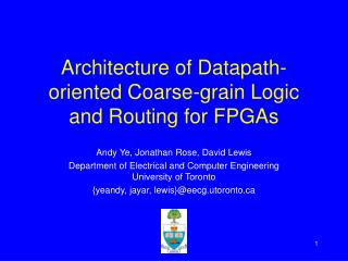 Architecture of Datapath-oriented Coarse-grain Logic and Routing for FPGAs